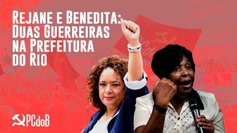 Em clima de unidade, PCdoB-RJ confirma chapa Benedita prefeita e Rejane vice
